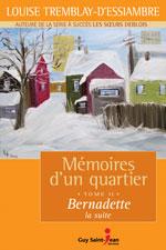 MÉMOIRES D'UN QUARTIER, TOME 11: BERNADETTE, LA SUITE de Louise Tremblay-D'Essiambre