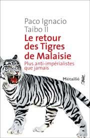Le retour des Tigres de Malaisie. Plus anti-impérialistes que jamais