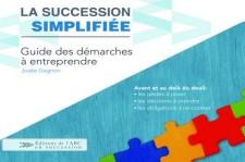 Josée Gagnon La succession simplifiée,  Guide pratique des démarches à entreprendre