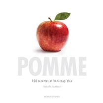 les 100 meilleures recettes à réaliser avec des pommes