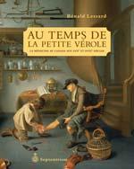 Au temps de la petite vérole. La médecine au Canada aux XVIIe et XVIIIe siècles, un livre important sur l'histoire de la médecine