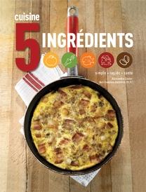 Cuisine 5 ingrédients Auteure : Alexandra Leduc Éditeur : Modus Vivendi
