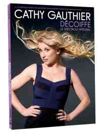 DVD Cathy Gauthier décoiffe, spectacle, rire, dérision
