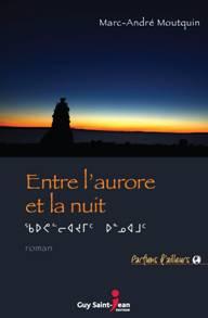 Entre l'aurore et la nuit, roman, un homme au Nunavik