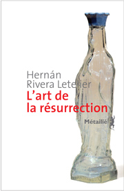 L'art de la résurrection, roman chilien