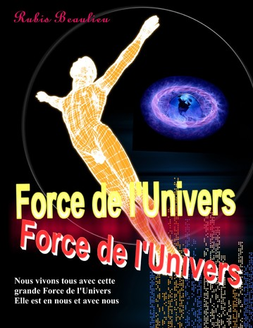 Force de l'Univers . Auteure Rubis Beaulieu