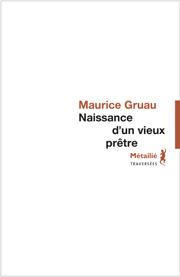 Naissance d'un vieux prêtre  -  Maurice GRUAU