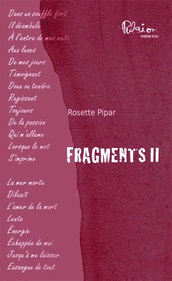 Fragments II Recueil de poésie Poète : Rosette Pipar Éditeur : Marcel Broquet