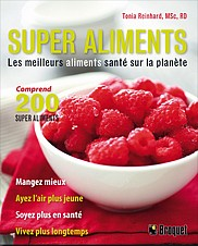 SUPER ALIMENTS Auteure :  Tonia Reinhard, MSc, RD Éditeur : Broquet