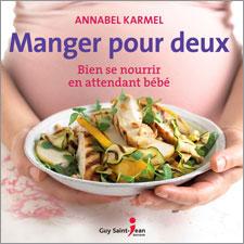Manger pour deux   Auteure : Annabel Karmel Guy Saint-Jean Éditeur