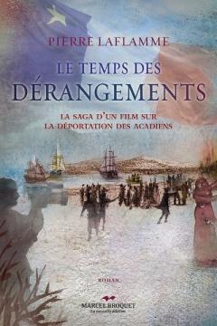 Le Temps des dérangements  Auteur : Pierre Laflamme Marcel Broquet, la nouvelle édition