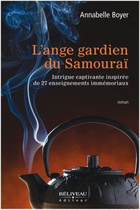 L'ange gardien du Samouraï Auteure : Annabelle Boyer Béliveau éditeur