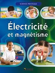 Livre jeunesse Électricité et magnétisme Collection : Science pratique Illustrations Couleurs Couverture artonnée Éditeur : Broquet