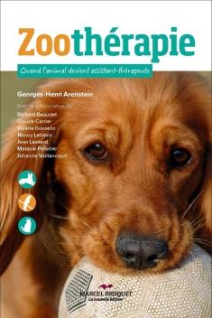 Zoothérapie  Quand l'animal devient assistant-thérapeute  Auteur : Georges-Henri Arenstein avec collaborations Marcel Broquet, la nouvelle édition