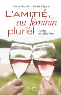 L'amitié au féminin pluriel Turmel, Hélène - Régnier, Louise