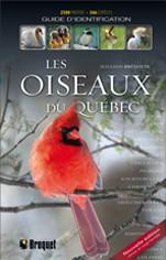 Les oiseaux du Québec –  Guide d'identification  Auteure :  Suzanne Brûlotte Nouvelle édition revue et augmentée Éditions BROQUET