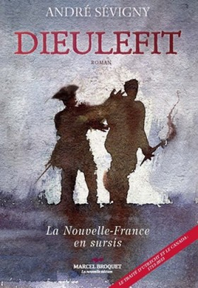 Roman historique Dieulefit Auteur : André Sévigny Marcel Broquet, la nouvelle édition