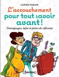 L'accouchement :  pour tout savoir AVANT ! Carine Paquin, Éditions Fontéa