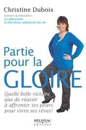 Partie pour la gloire Auteure : Christine Dubois Béliveau éditeur