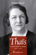Thaïs.  La voix de la lutte des femmes  1886-1963  Auteure : Denise Girard  Éditeur : Septentrion