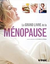 Le grand livre de la ménopause  Auteur : Dr Robin N. Phillips, Éditions Broquet