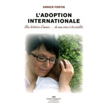 L'Adoption internationale,  Auteure :  Annick Fortin Éditions Marcel Broquet
