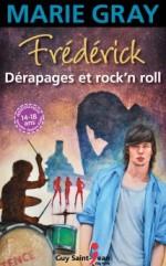 Frédérick Dérapageset rock'n'roll Un romande MARIEGRAY