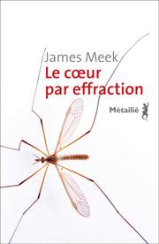 prêt-à-tout pour sa petite personne, Le Cœur par effraction, Auteur James MEEK