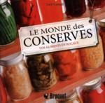 Le monde des conserves Vos aliments en bocaux Auteure : Lucy Cornell Éditeur : Broquet