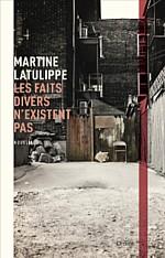 Les faits divers n'existent pas Auteure : Martine Latulippe, Éditions Druide