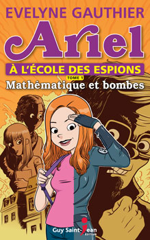 Ariel adolescente James Bond québécoise, Tome 1