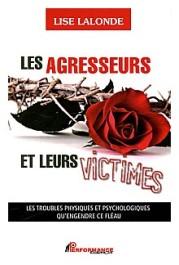 Les agresseurs et leurs victimes Auteure Lise Lalonde, Performance éditions