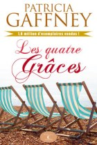 Les quatre grâces Auteure Patricia Gaffney, Guy Saint-Jean éditeur