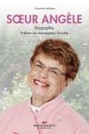 Soeur Angèle. biographie, Auteure : Concetta Voltolina, Marcel Broquet, la nouvelle édition, St-Sauveur, Qc