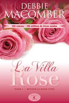 La Villa Rose, tome 1, Retour à Cedar Cove, Auteure  Debbie Macomber, Guy Saint-Jean éditeur