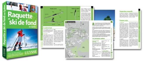 Le guide ULYSSE Raquette et ski de fond au Québec, 6e édition revue et bonifiée