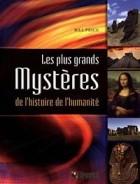 Les plus grands mystères de l'histoire de l'humanité Auteur : Bill Price Éditeur : Broquet