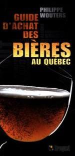 Guide d'achat des bières au Québec Auteur Philippe Wouters Éditions Broquet