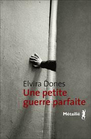 Une petite guerre parfaite    Auteure Elvira DONES  Titre original Piccola guerra perfetta  Traduit de l'italien par Leïla Pailhès Éditions Métailié, Paris
