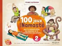 100 jeux avec Namasté  Pour la concentration, les émotions et la socialisation des enfants .  Auteure France Hutchison, Béliveau éditeur