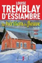 Les héritiers du fleuve, tomes 1 & 2: 1898-1914 Louise Tremblay-D'Essiambre Guy Saint-Jean éditeur