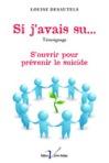 Louise Desautels, Si j'avais su… témoignage S'ouvrir pour prévenir le suicide (AQEI)