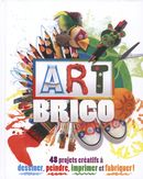 ART BRICO, techniques et 48 projets artistiques, loisirs créatifs