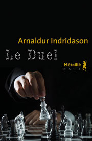 Le Duel Auteur : Arnaldur Indridason Éditions Métailié, Paris