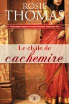 Le Châle de cachemire de Rosie Thomas, traduit de l'anglais par Marie-Axelle de La Rochefoucauld est publié chez Guy Saint-Jean éditeur dans la collection Charleston.