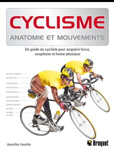 Cyclisme :  Anatomie et mouvements, Auteure :  Jennifer Laurita, Éditeur : Broquet