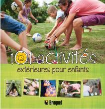 101 activités extérieures pour enfants, publié aux éditions Broquet
