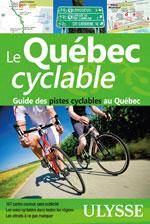 Le Québec cyclable – Guide Ulysse des pistes cyclables au Québec
