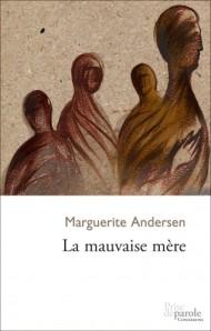 La mauvaise mère de Marguerite Andersen est publié aux éditions Prise de parole.