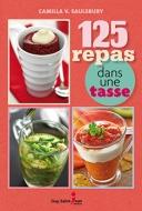 125 repas dans une tasse, par Camilla V. Saulsbury, est publié chez Guy Saint-Jean éditeur.